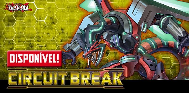 AVULSAS YU-GI-OH! Circuit Break disponíveis!