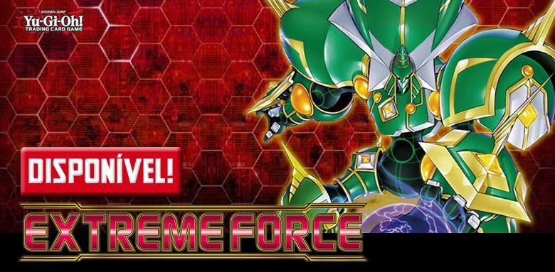 AVULSAS YU-GI-OH! Extreme Force / Força Extrema disponíveis!