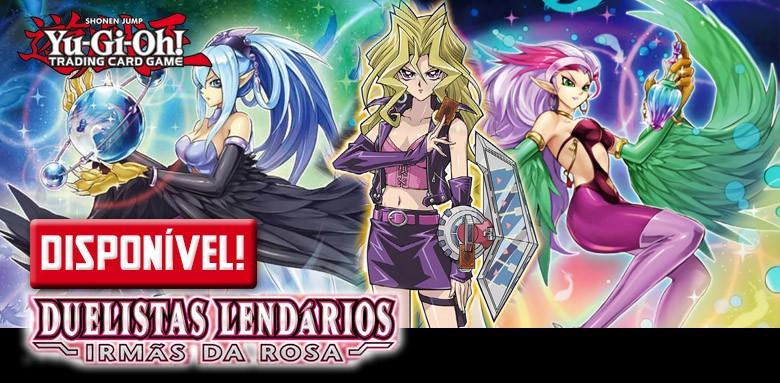 Avulsas de Yu-Gi-Oh! Duelistas Lendários: Irmãs da Rosa disponíveis!