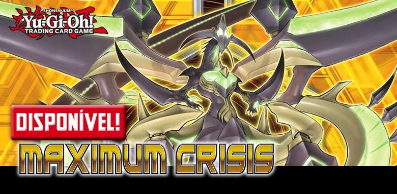 AVULSAS YU-GI-OH! MAXIMUM CRISIS disponíveis!